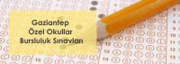 Gaziantep Özel Okullar Bursluluk Sınavları